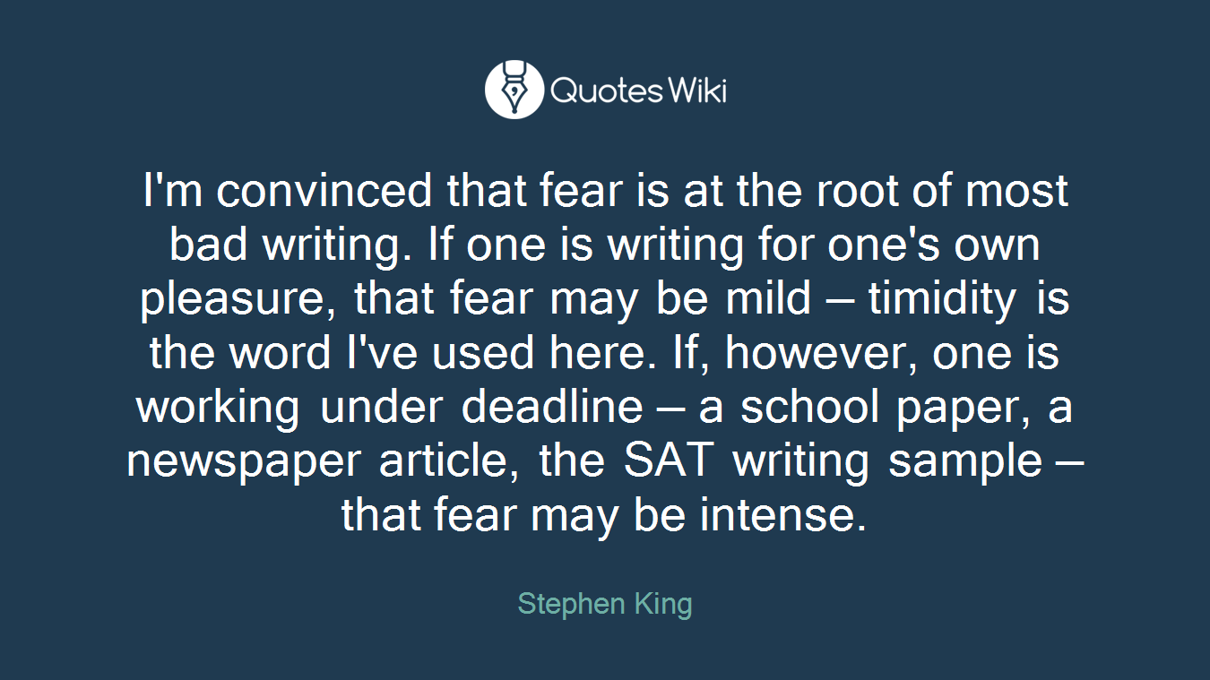 I\'m convinced that fear is at the root of most ...