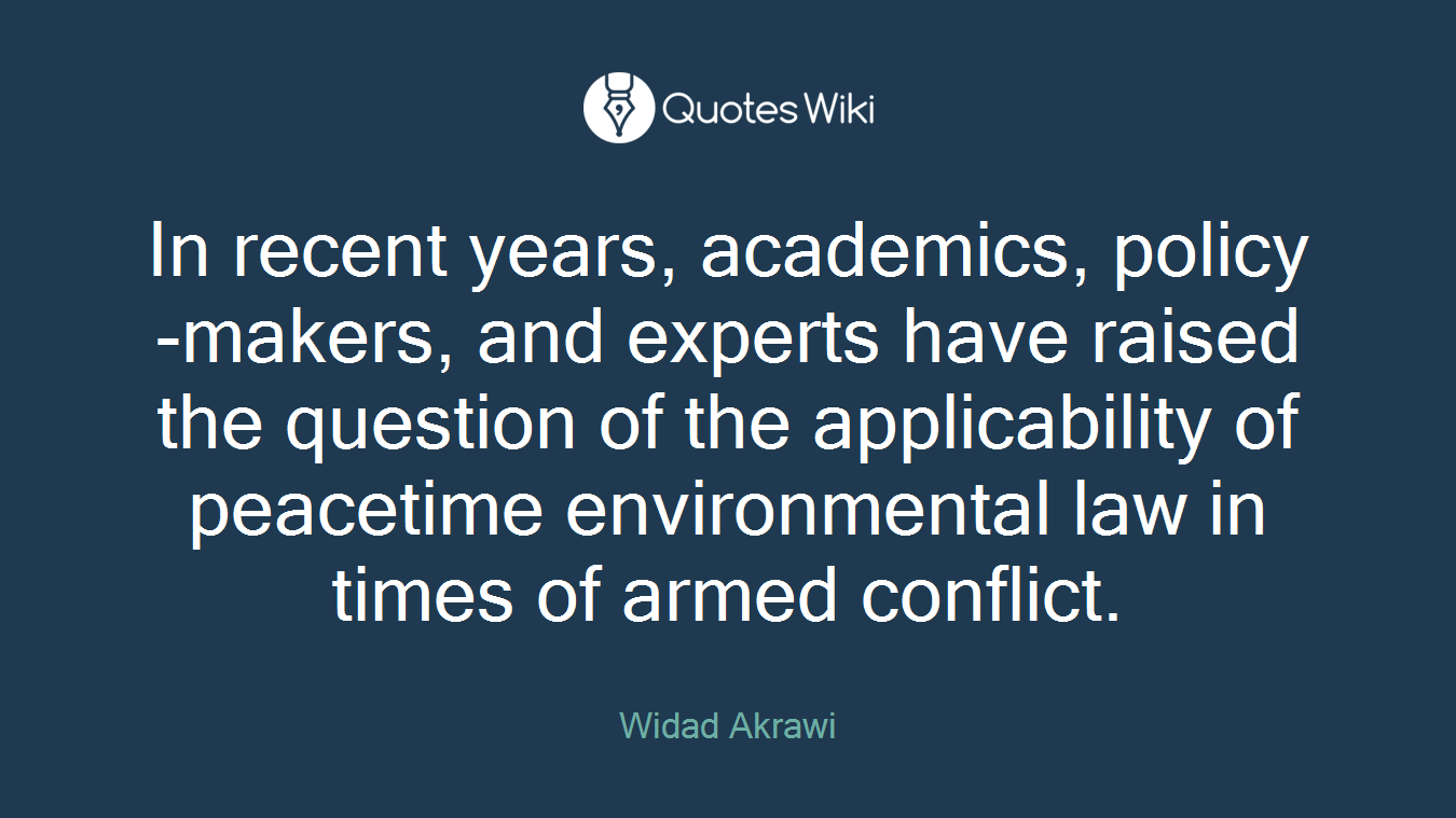 In recent years, academics, policy-makers, and experts have raised the question of the applicability of peacetime environmental law in times of armed conflict.