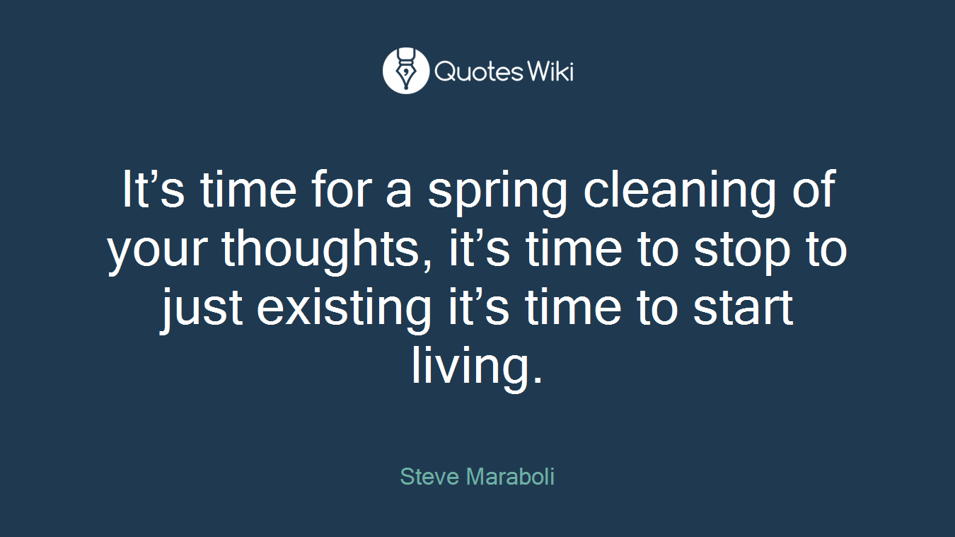 Spring Cleaning Quotes It's Time For A Spring Cleaning Of Your Thought.
