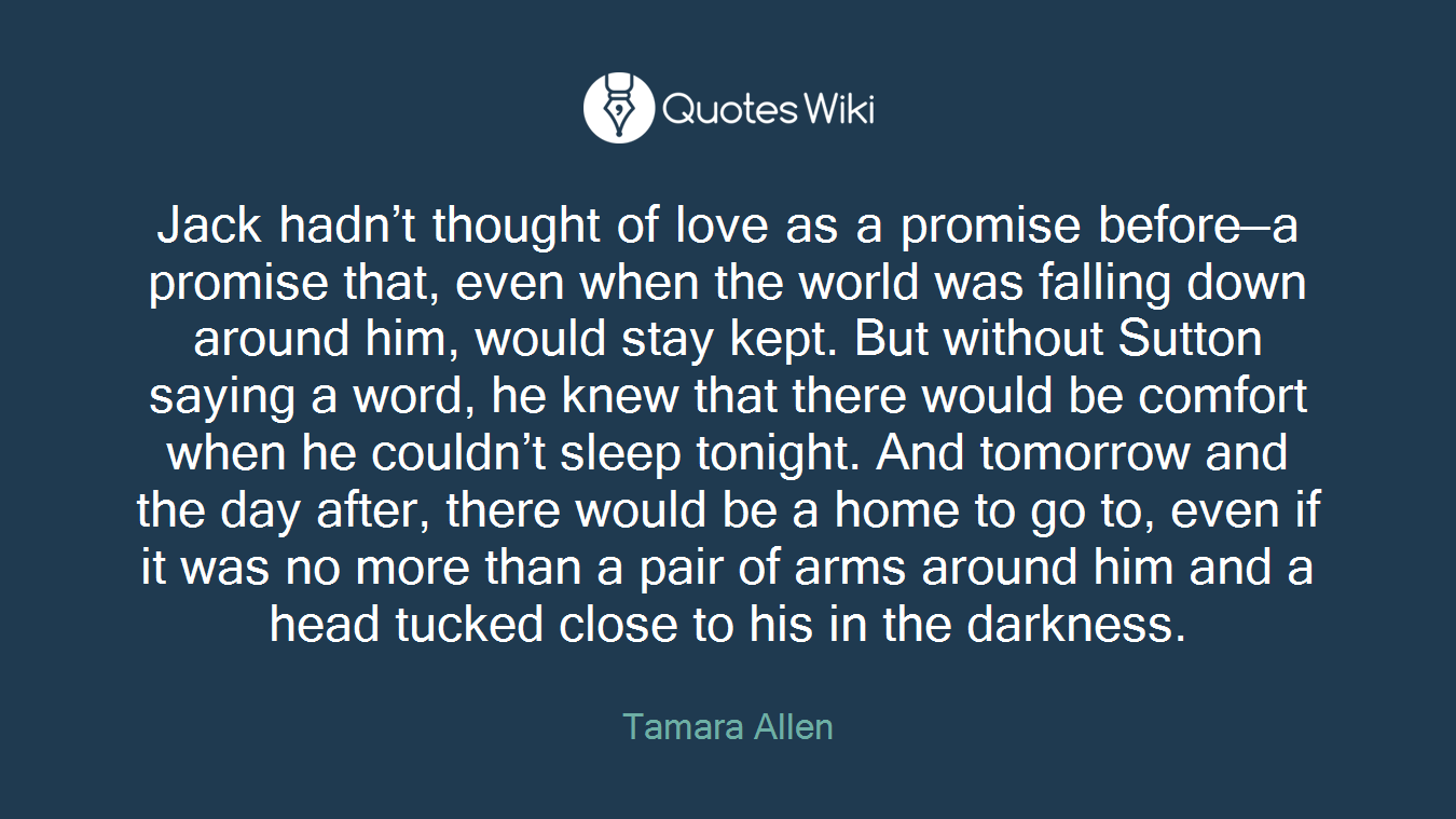 Jack hadn\'t thought of love as a promise before...