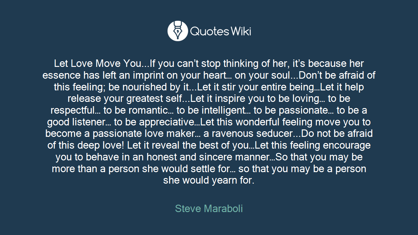 Love Move On Quotes Let Love Move You.if You Can't Stop Thinking
