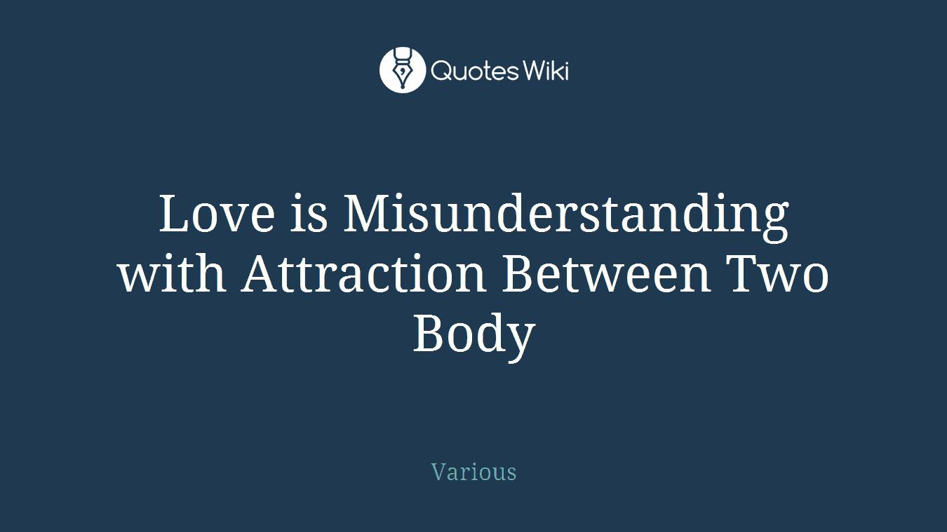 Love Is Misunderstanding With Attraction Betwee