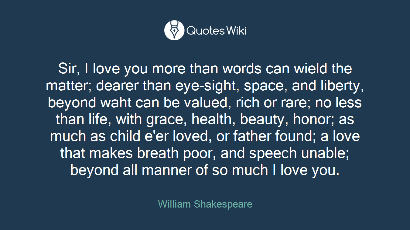 Sir I Love You More Than Words Can Wield The M Quoteswiki