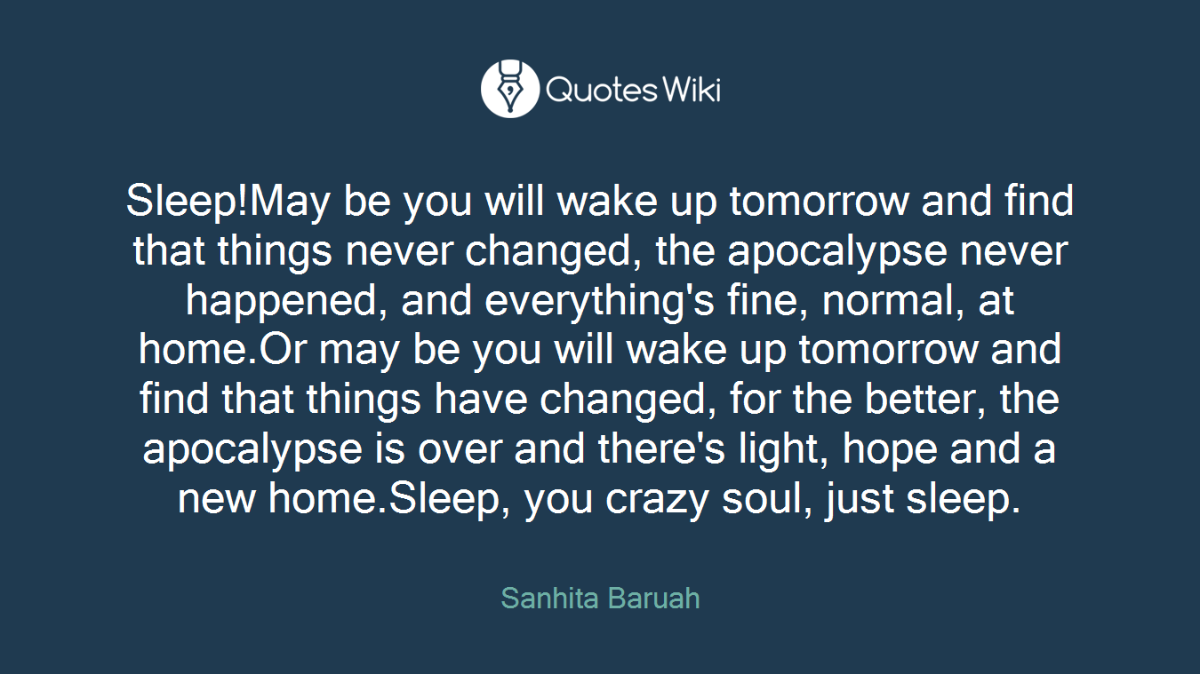 Sleepmay Be You Will Wake Up Tomorrow And Find Quoteswiki