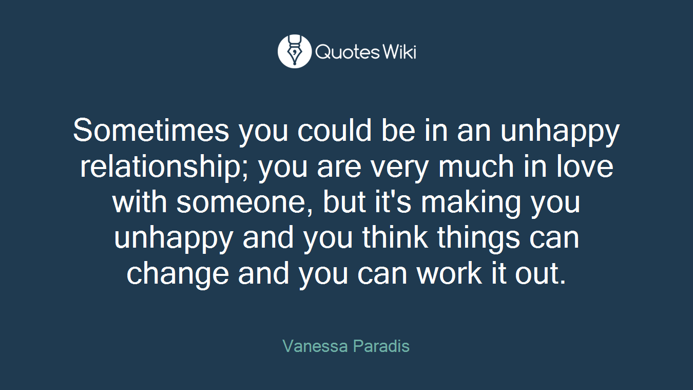 Sometimes You Could Be In An Unhappy Relationsh Quoteswiki