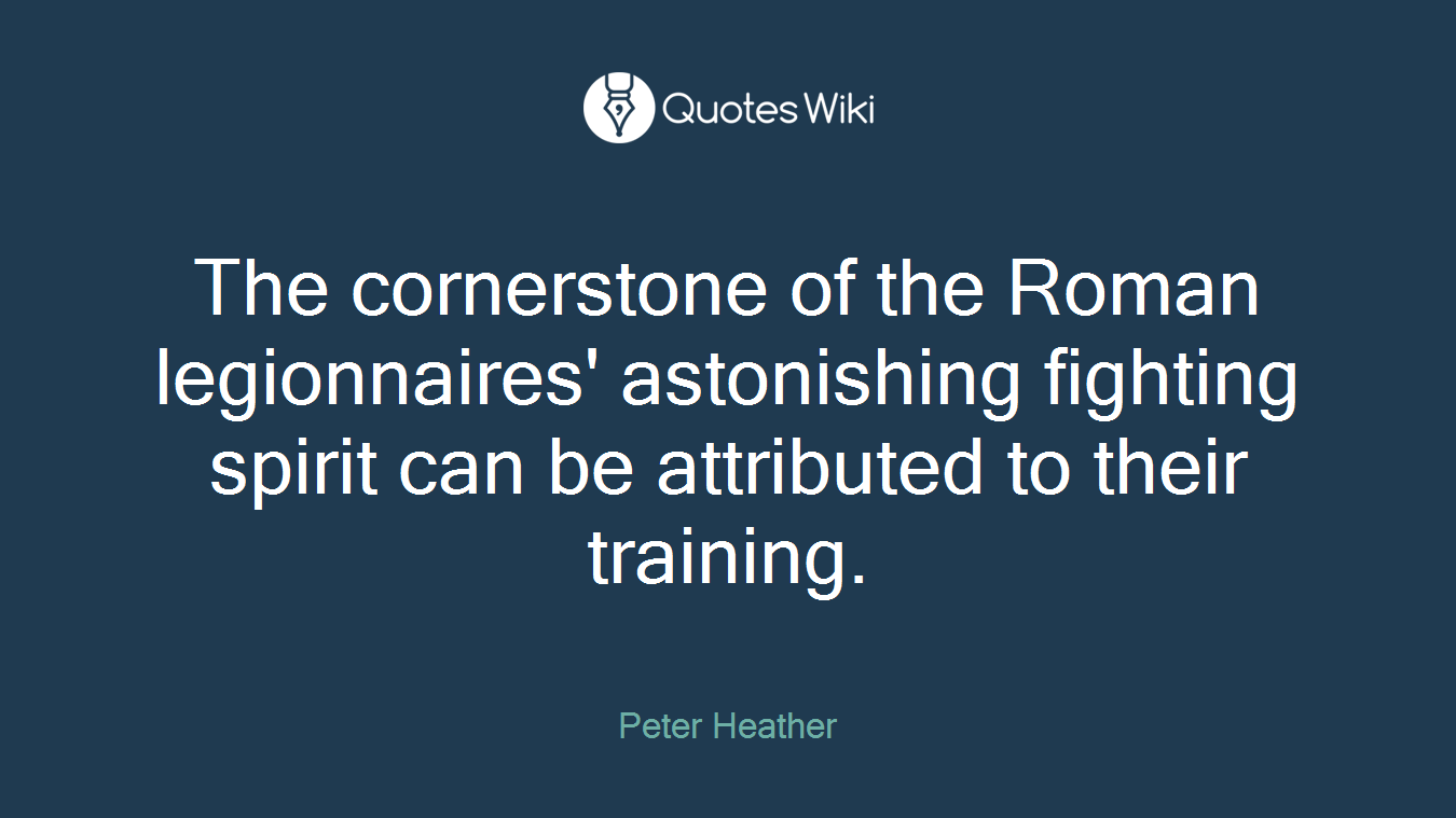 The cornerstone of the Roman legionnaires' astonishing fighting spirit can be attributed to their training.