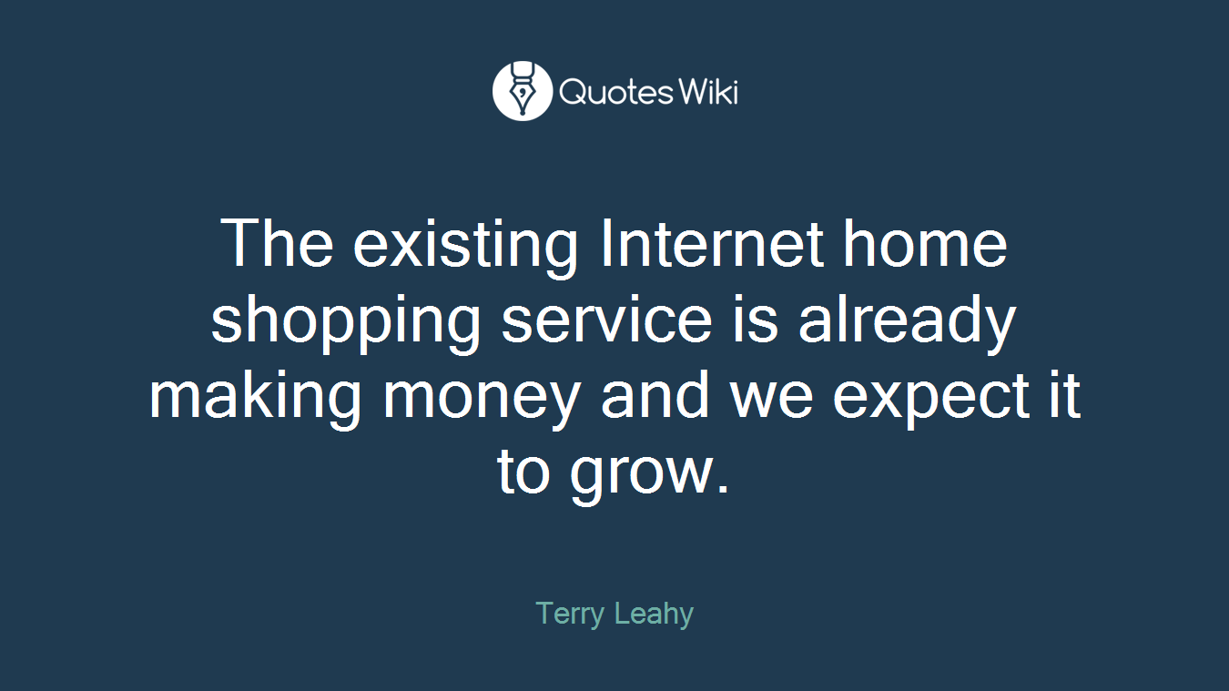 The existing Internet home shopping service is already making money and we expect it to grow.