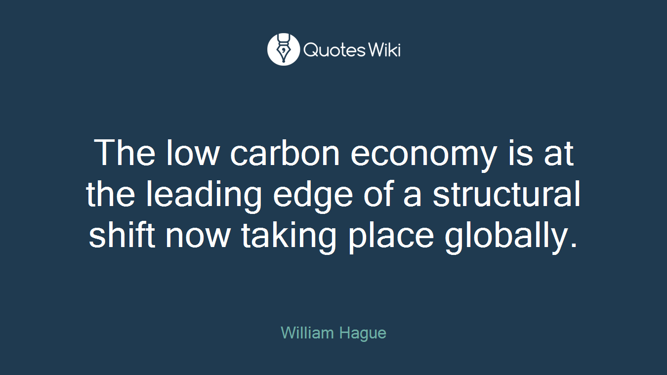 The low carbon economy is at the leading edge of a structural shift now taking place globally.