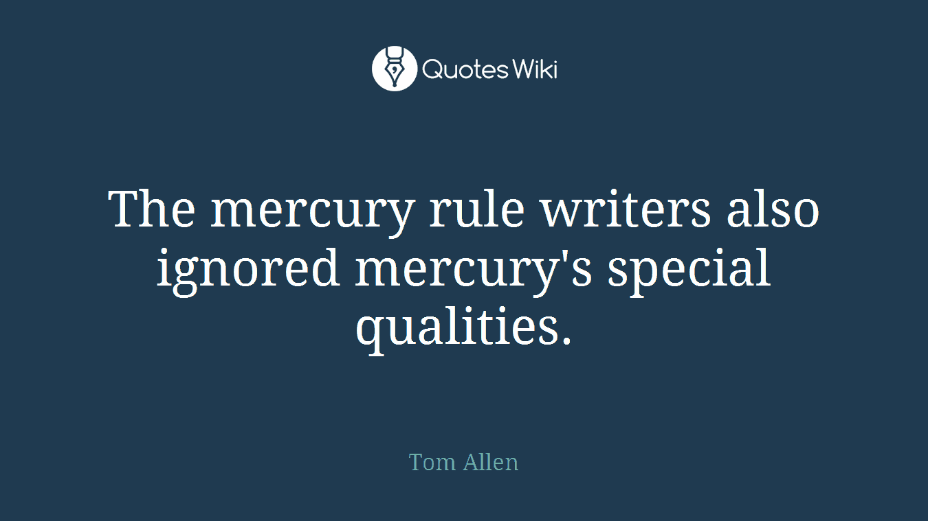 The mercury rule writers also ignored mercury's special qualities.