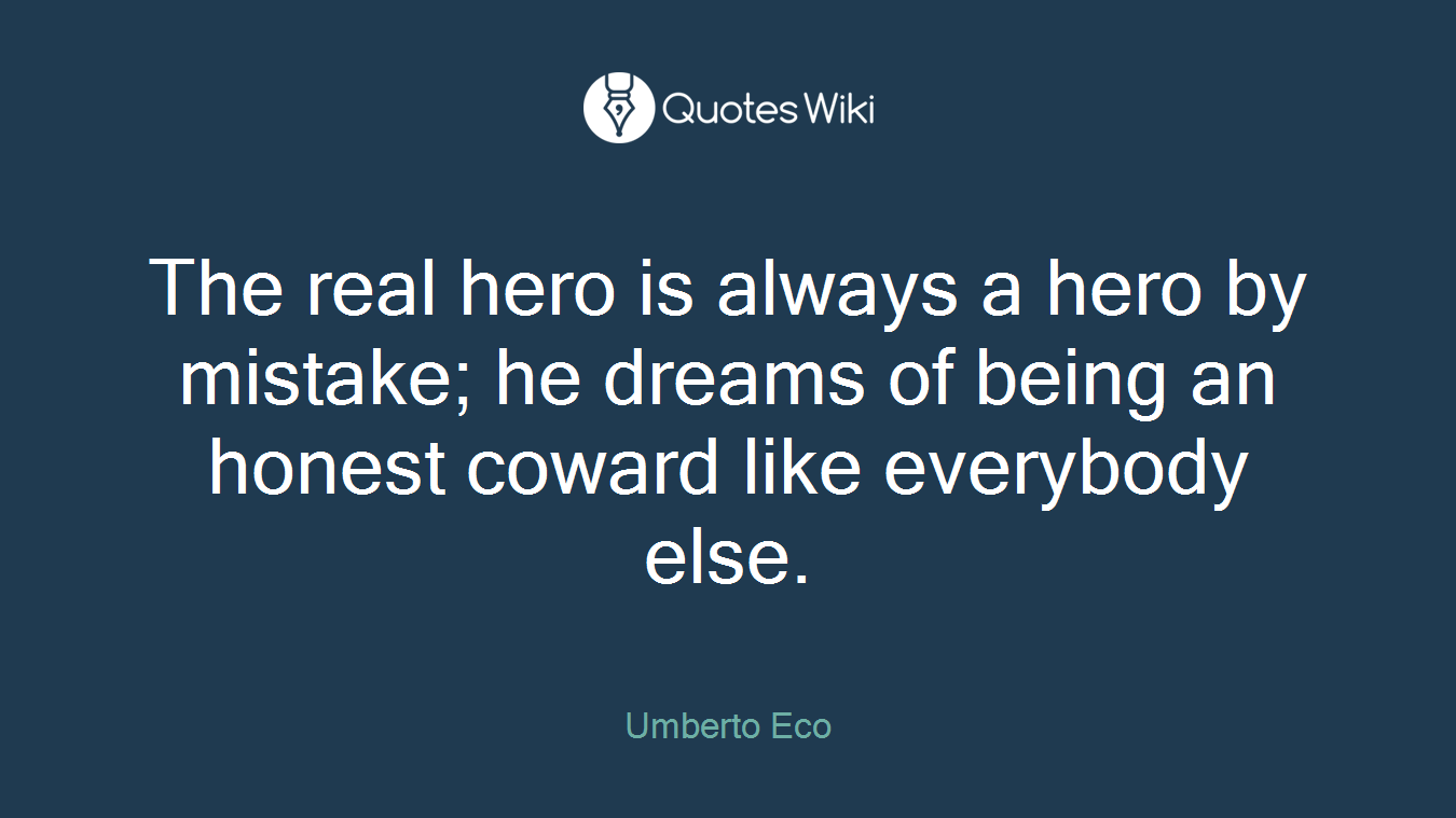 a real hero is always a hero by mistake essay A real hero is someone who faces everyday challenges bravely and lives with a smile despite a tragic hero must contain the following features a tragic hero always had characteristics like a tragic hero has to suffer because of his own mistakes he is doomed from the start he bears no.