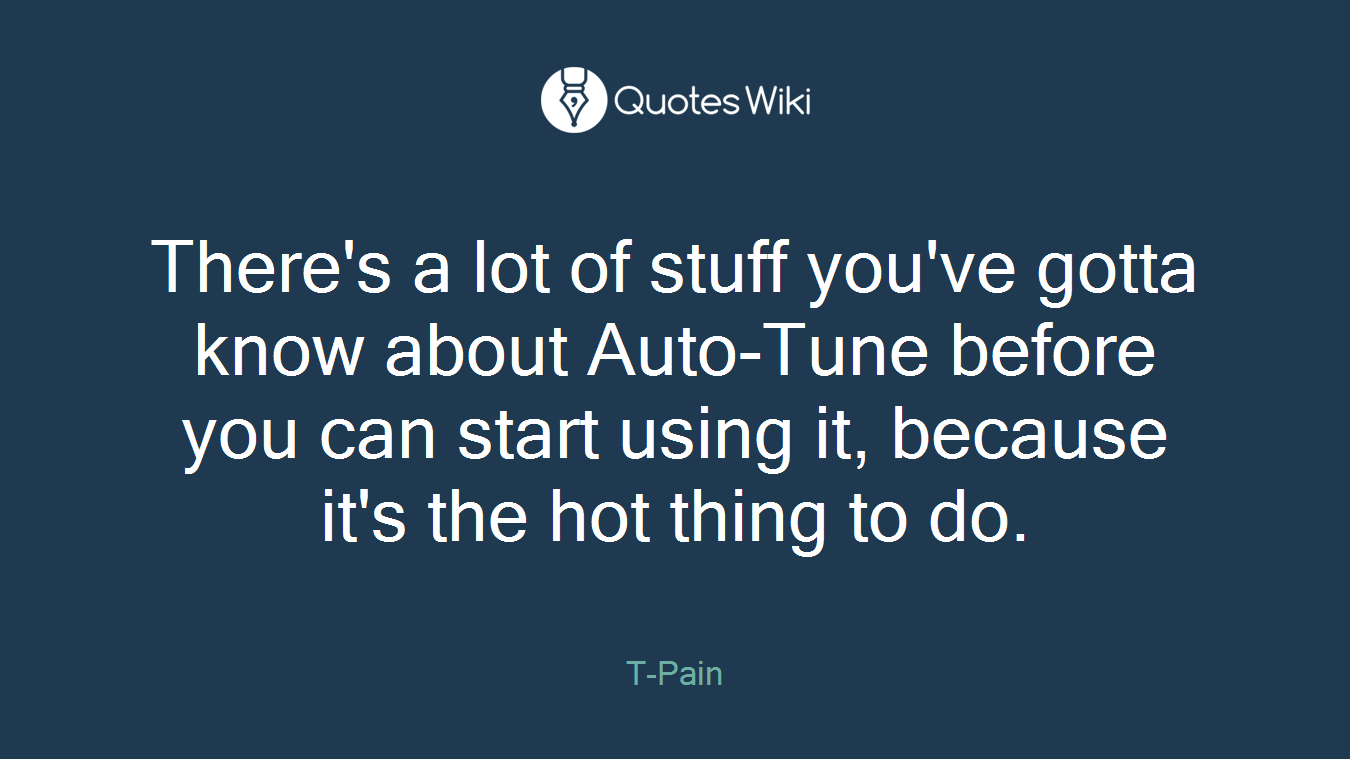 There's a lot of stuff you've gotta know about Auto-Tune before you can start using it, because it's the hot thing to do.