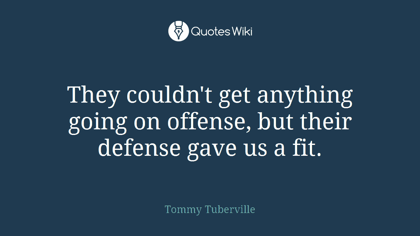 They couldn't get anything going on offense, but their defense gave us a fit.