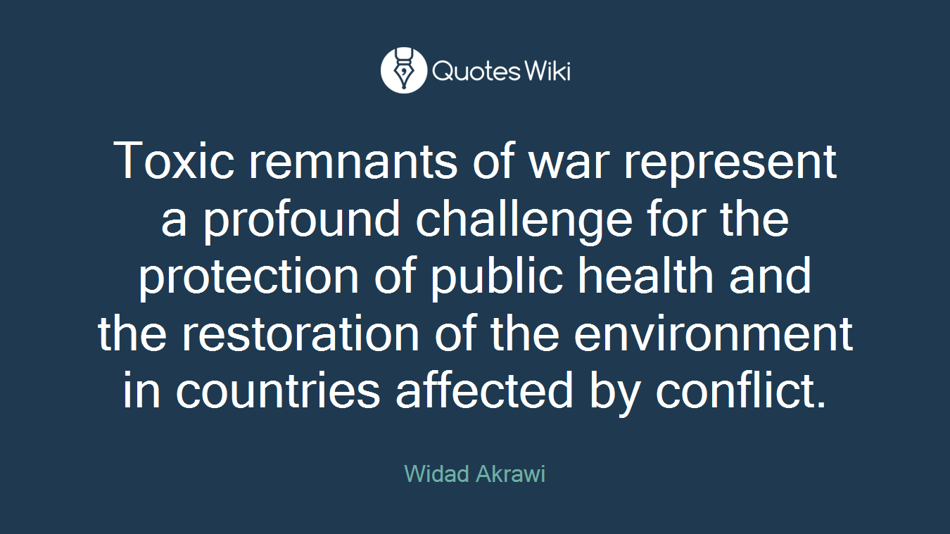 Toxic remnants of war represent a profound challenge for the protection of public health and the restoration of the environment in countries affected by conflict.