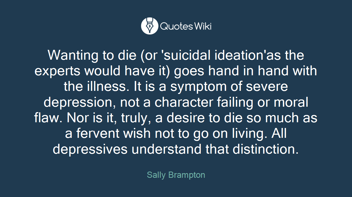 Wanting to die (or \'suicidal ideation\'as the ex...