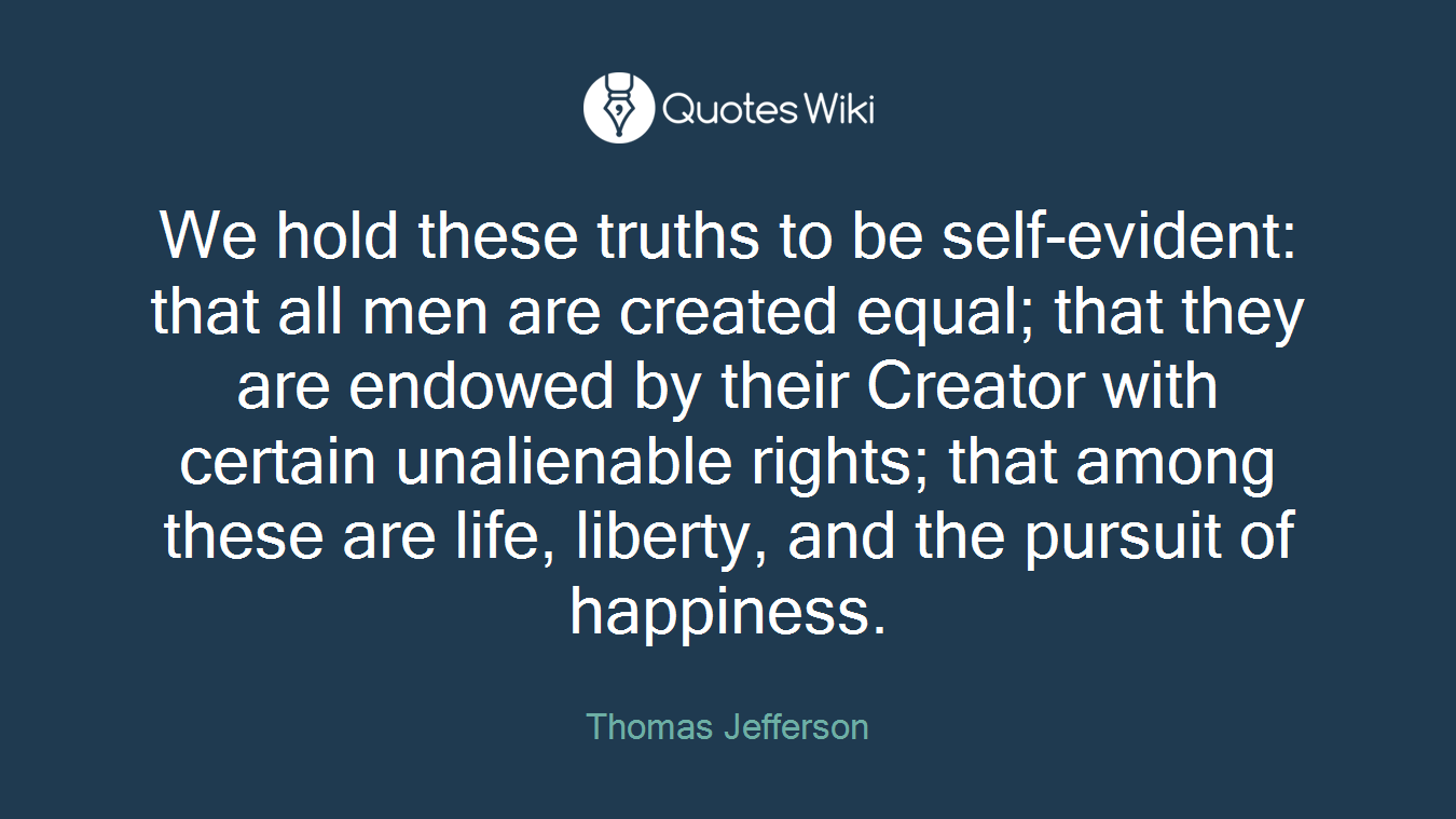 we hold these truths to be We hold these truths to be self-evident: that all men and women are created equal - elizabeth cady stanton quotes from brainyquotecom.
