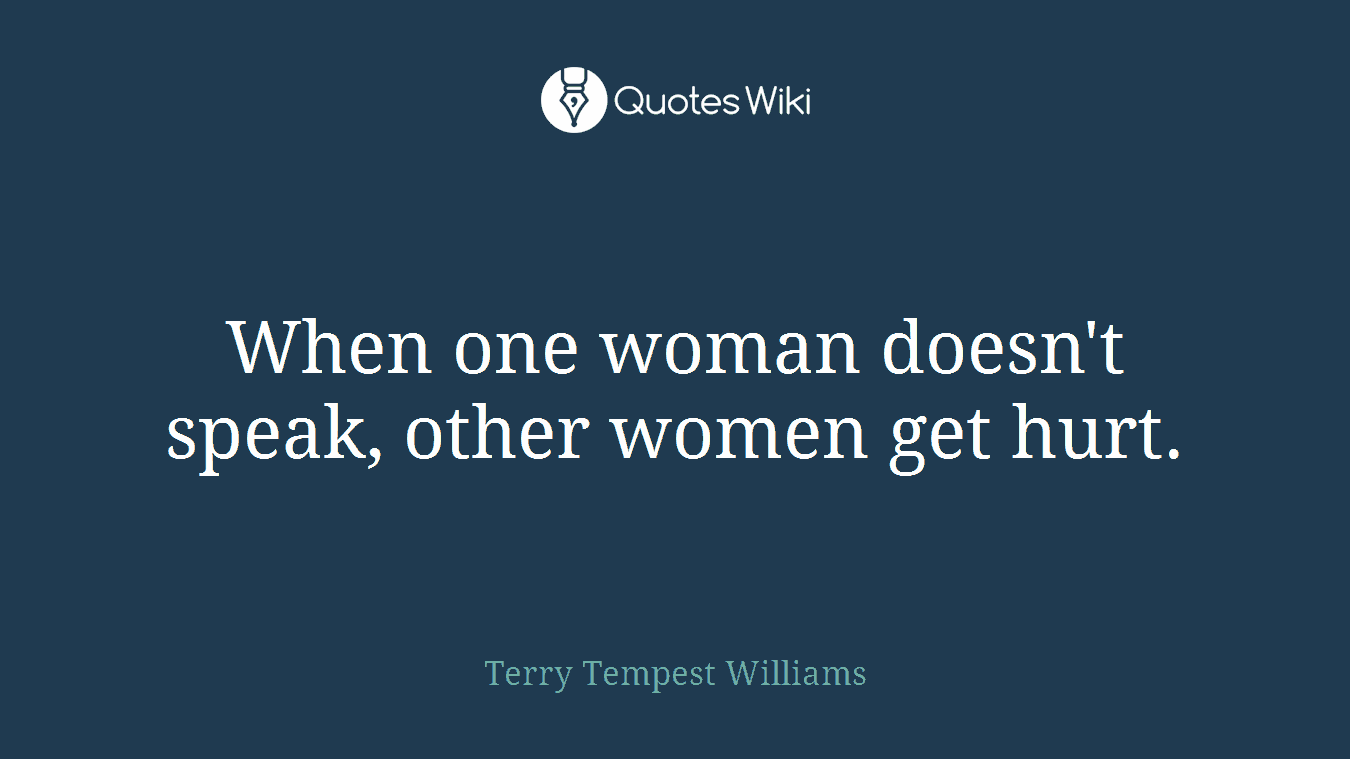 When one woman doesn't speak, other women get hurt.