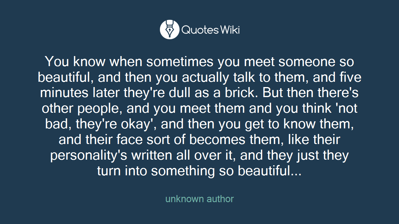 You Know When Sometimes You Meet Someone So Bea