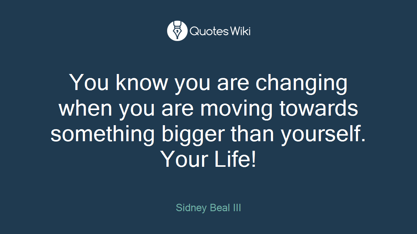 You Know You Are Changing When You Are Moving T